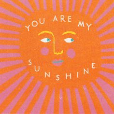 You are my sunshine, my only sunshine. This vibrant card should be given on any day of the year to show someone that they make you happy when skies are grey. Original illustration by Louise Lockhart. Cards are x Pretty Words, Cool Words, Image Citation, Happy Words, Wow Art, You Are My Sunshine, Mellow Yellow, Wall Collage, Art Inspo