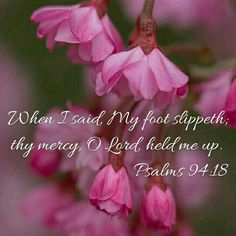 Unless the LORD had been my help, my soul had almost dwelt in silence. When I said, My foot slippeth; thy mercy, O LORD, held me up. Psalms Quotes, Scripture Quotes, Bible Scriptures, Scripture Crafts, Shadow Of The Almighty, King James Bible Verses, Healing Words, Jesus Is Lord, Verse Of The Day