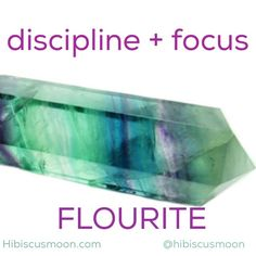 Fluorite for discipline + focus. (Back to school!)