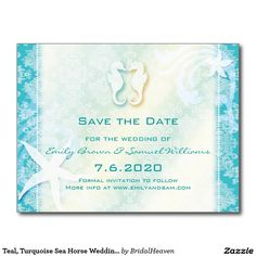 Shop Teal, Turquoise Sea Horse Wedding Save the Date Announcement Postcard created by BridalHeaven. Housewarming Party Invitations, Nautical Wedding Invitations, Wedding Invitation Design, Wedding Stationery, Seahorse Wedding, Destination Wedding Save The Dates, Destination Weddings, Beach Wedding Reception, Beach Ceremony