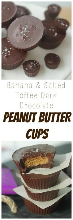Healthy Homemade Peanut Butter Cups with Banana & Salted Toffee Dark Chocolate