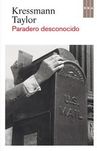 Paradero desconocido / Kressmann Taylor http://fama.us.es/record=b2696633~S5*spi