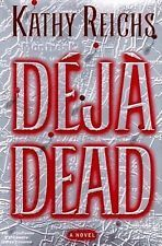 Deja Dead: A Novel by Kathy Reichs