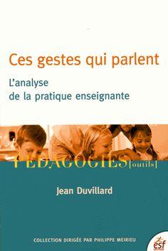 Ces gestes qui parlent : l'analyse de la pratique enseignante/ Jean Duvillard. http://buweb.univ-orleans.fr/ipac20/ipac.jsp?session=A4WT249415345.995&menu=search&aspect=subtab66&npp=10&ipp=25&spp=20&profile=scd&ri=&index=.IN&term=978-2-7101-3112-0&oper=AND&aspect=subtab66&index=.TI&term=&oper=AND&index=.AU&term=&oper=AND&index=.TP&term=&ultype=&uloper=%3D&ullimit=&ultype=&uloper=%3D&ullimit=&sort=&x=5&y=24
