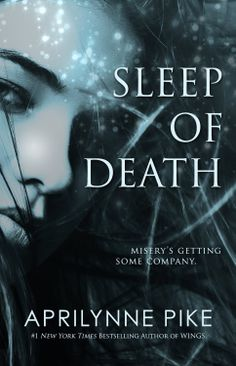 Sleep of Death by Aprilynne Pike • June 8, 2014 • Imaginary Properties LLC https://www.goodreads.com/book/show/22448341-sleep-of-death
