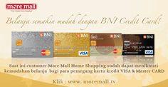 Nikmati kemudahan berbelanja menggunakan BNI Credit Card, Pengguna Visa & Master Card hanya di http://www.moremall.tv
