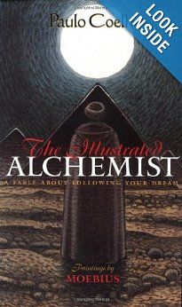 The Illustrated Alchemist: A Fable About Following Your Dream: Paulo Coelho: 9780060192501: Amazon.com: Books