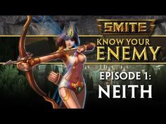 SMITE Know Your Enemy #1 - Neith - http://freetoplaymmorpgs.com/smite/smite-know-your-enemy-1-neith