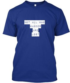 """Traveling in style! """"Not All Who Wander Are Lost"""" inspiration travel quote on a t-shirt."""