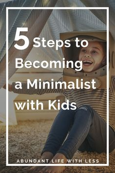 Here are 5 important 1st steps to implementing minimalism with kids. #minimalismwithkids #minimalistfamily #howtobecomeaminimalist #decluttertoys