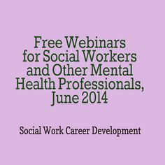 Free Webinars for Mental Health Professionals, June 2014 <  As you can see, a wide range of topics is covered in this month's selection from anxiety, creativity, eating disorders, pain management, trauma-informed care, domestic violence, suicide prevention to childhood trauma in Indian country and more...
