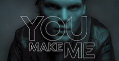 Avicii feat. Salem Al Fakir - You Make Me.Mp3 #TUUIM