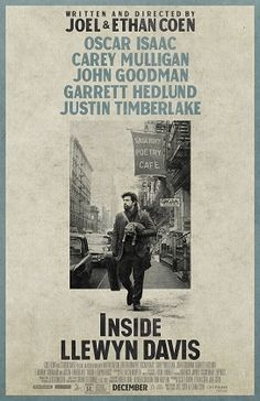 Inside Llewyn Davis | I'm not usually a Coen brothers fan, but I'm looking forward to seeing this.