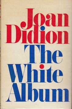 The White Album, Joan Didion