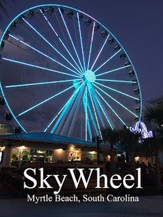 Just picture it...: Myrtle Beach Vacation 2013: SkyWheel