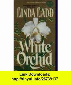 White Orchid (Topaz Historical Romances) (9780451405555) Linda Ladd , ISBN-10: 0451405552  , ISBN-13: 978-0451405555 ,  , tutorials , pdf , ebook , torrent , downloads , rapidshare , filesonic , hotfile , megaupload , fileserve