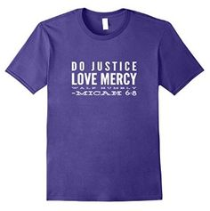 Do Justice Love Mercy Walk Humbly Micah 6:8 shirt  Great for groups on a work mission trip.