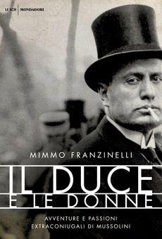 """""""Il duce e le donne"""" di Mimmo Franzinelli • Relatore: Elios Andreini  -  Mer 17 Dic 2014 h 16:15 Archivio di Stato Rovigo (RO)"""