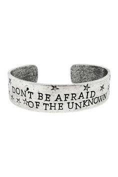Don't Be Afraid of the unknow: quiero un brazalete así; para recordar siempre esa frase y usarla como mantra