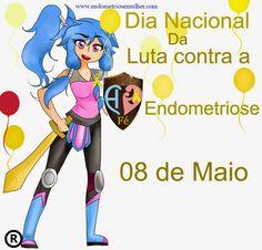 Associação e Ministério Nacional de Endometriose Infertilidade e Dor Crônica Do Brasil: Dia Nacional da Luta contra Endometriose 08 de Mai...