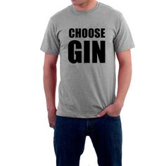 Choose Gin. Not Vodka, or Scotch. Choose Gin. Choose Life, Love and Sex, but whatever you choose, Choose Gin. The End. Long-lasting print on  Gildan , Regular Cut Heavy/Ult... #funny #gin #alcohol #london #humour #drinking #spirit