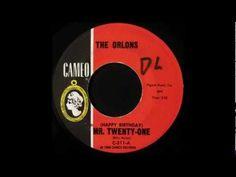 Orlons Happy Birthday Mr Twenty One