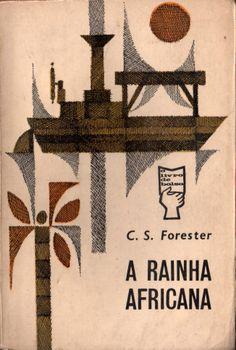 A Rainha Africana - C.S, Forester | Capa de João da Câmara Leme