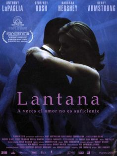 Lantana. One of the best films. Brilliant!