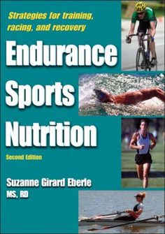 ENDURANCE SPORTS NUTRITION-SECOND EDITION Suzanne Girard Eberle  by Suzanne Girard Eberle, MS, RD, CSSD