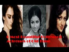 6 Most Beautiful Bollywood Actresses of Old Time 1. Hema Malini : Who else than the Dream Girl Hema Malini deserves the top spot in such a compilation? No matter she gets angry or smiles beauty is never compromised. Her rock melting beauty was too irresistible for he-man of bollywood Dharmendra. 2. Rekha : Many people say age is a number and Rekha has proved it. Really the beauty has defeated time. Her beauty is termed ever green. Rekha has done about two hundred in her long forty year...