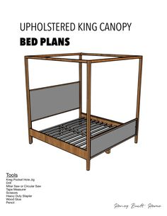 Full tutorial DIY plans to build a Pottery Barn inspired king upholstered canopy king bed. Upholstered headboard and upholstered footboard. Wood Canopy Bed, Canopy Bed Frame, King Bed Frame, Diy Canopy, Canopy Beds, Bunk Bed, Building Furniture, Diy Furniture, Furniture Projects
