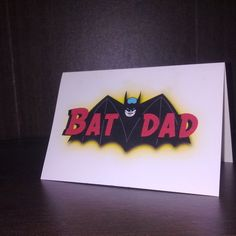 Fathers Day Batman Bat Dad card £2.00