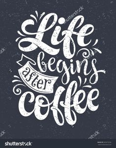 Life begins after coffee inscription for prints and posters menu design invitation and greeting cards Calligraphic and typographic collection chalk design Coffee Chalkboard, Chalkboard Lettering, Chalkboard Designs, Coffee Menu, Chalkboard Ideas, Chalk Design, Menu Design, Design Design, Graphic Design