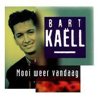 Cover Bart Kaëll - Mooi weer vandaag