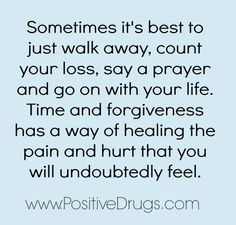 Sometimes it's best to just walk away, count your loss, say a prayer and go on with your life.