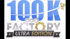 100k Factory Ultra  --  Is It Real?  Check out www.prosperousdad.com to sign up for the 2nd Chance Webinar!  This Will Fill Up so HURRRRRY!!!