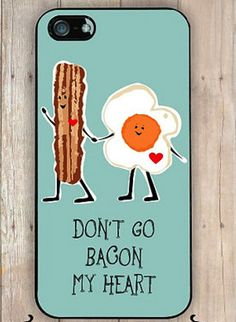 iPhone Case Don't Go Bacon My Heart