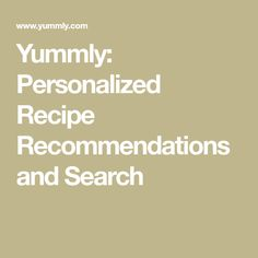 Yummly: Personalized Recipe Recommendations and Search Cooking Temperatures, Personal Taste, Trans Fat, Cream Of Chicken Soup, Meal Planner, Calorie Diet, Saturated Fat, Grilling, Stuffed Peppers