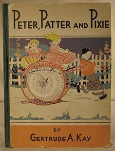 Peter, Patter and Pixie by Gertrude A. Vintage Book Covers, Vintage Children's Books, Deep Words, Deep Thoughts, Childrens Books, Pixie, Alice, Book Illustration, Reading