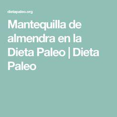 Mantequilla de almendra en la Dieta Paleo   Dieta Paleo