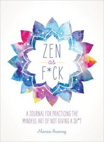 Zen as F*ck : A Journal for Practicing the Mindful Art of Not Giving a Sh*t by Alyssa Nichols, Monica Sweeney, Ida Noe and Alyana Cazalet Paperback) for sale online Namaste, Good Books, Books To Read, Wiccan Rituals, Wiccan Spells, Witchcraft, Zen, Start Where You Are, Happy Vibes