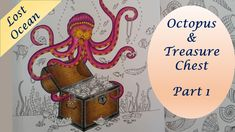 Octopus / Treasure chest - Part 1 |  Lost Ocean Coloring Book