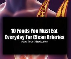 10 Foods You Must Eat Everyday For Clean Arteries