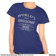 World's Most Awesome Mimi T Shirts
