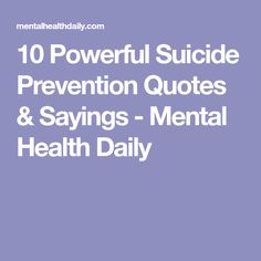 10 Powerful Suicide Prevention Quotes & Sayings - Mental Health Daily
