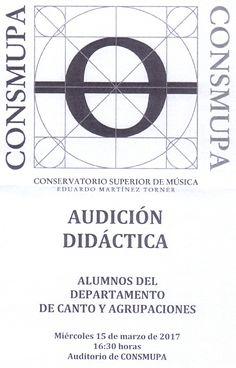 """Audición didáctica del Conservatorio Superior de Música """"Eduardo Martínez Torner"""". Departamento de Canto y Agrupaciones. Miércoles 15 de marzo de 2017 a las 16:30."""