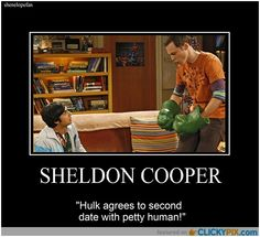 Hulk agrees to second date with petty human! #TBBT #SheldonCooper