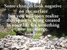 Go with the flow of change when it comes.  There is a gift in change that will be for your ultimate highest good.  #eckharttolle
