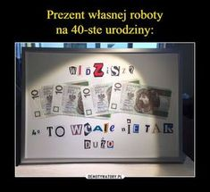 Trendy w kategoriach humor w tym tygodniu - Poczta Cute Birthday Gift, Birthday Presents, Birthday Cards, Weekend Humor, Paper Cards, Inspirational Gifts, Holidays And Events, A Table, Diy Gifts