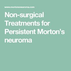 Non-surgical Treatments for Persistent Morton's neuroma can provide long lasting pain relief. It affects the nerves between the long bones in the foot. Mortons Neuroma Treatment, Morton's Neuroma, Foot Pain, Plantar Fasciitis, Feet Care, Fibromyalgia, Pain Relief, Home Remedies